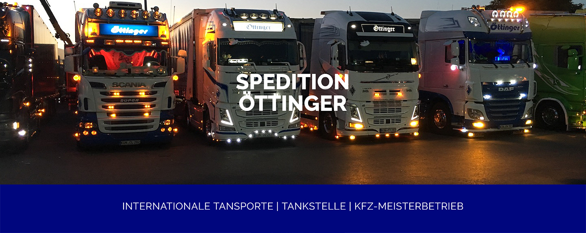 Spedition in Oberrot - Öttinger: Transporte, Berufskraftfahrer, LKW Tankstelle, Werkstatt, Logistik
